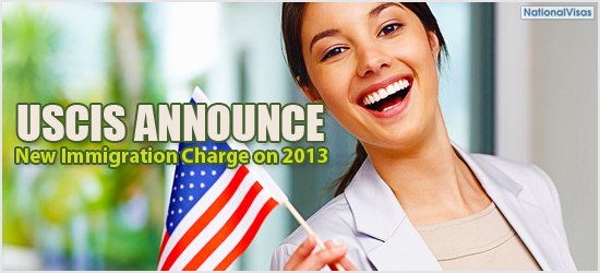 """USCIS Announce New Immigration Charge on 2013"""